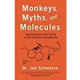Monkeys, Myths, and Molecules: Separating Fact from Fiction, and the Science of Everyday Life
