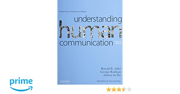 Understanding human communication student success manual ronald b understanding human communication student success manual ronald b adler professor of television and radio george rodman doctor athena du pre fandeluxe Choice Image