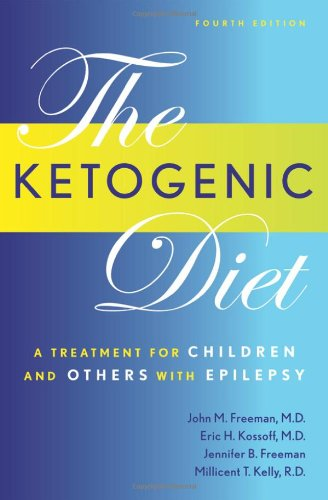 The Ketogenic Diet: A Treatment for Children and Others with Epilepsy