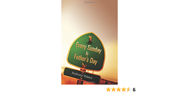 Download Every Sunday Is Fathers Day By Anthony Valera