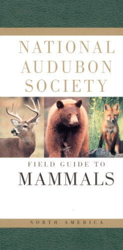 National Audubon Society Field Guide to North American Mammals (National Audubon Society Field Guides (Hardcover))
