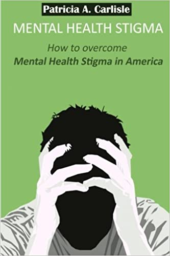 Mental Health Stigma How To Overcome Mental Health Stigma In