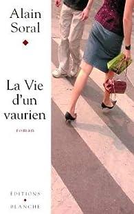 La Vie d'un vaurien par Alain Soral
