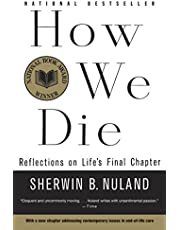 How We Die: Reflections on Life's Final Chapter, New Edition