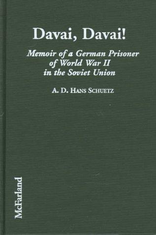 Davai, Davai!: Memoir of a German Prisoner of World War II in the Soviet Union