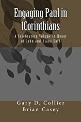 Engaging Paul in 1Corinthians: A Celebratory Volume in Honor of John and Diana Eoff