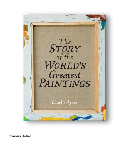 Read Online The Story of the World's Greatest Paintings ebook