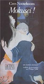 Mokusei : une histoire d'amour, Nooteboom, Cees