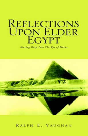 Reflections Upon Elder Egypt: Staring Deep Into the Eye of Horus