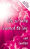 The Girl Who Learned to Live, Ian Lawton, 0954917685