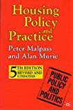 Housing Policy and Practice, Peter Malpass and Alan Murie, 0333731891