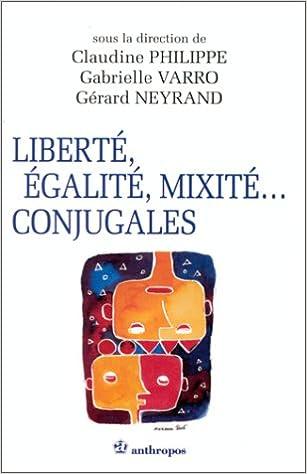 Livres à télécharger gratuitement pour kindle touch Liberté, égalité, mixité... conjugales PDF PDB CHM
