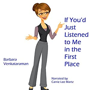 If You'd Just Listened to Me in the First Place... Audiobook