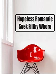 Top Selling Decals   Prices Reduced : Hopeless Romantic Seek Filthy Whore  Quote Home Living Room Bedroom Decor Vinyl Wall Sticker   22 Colors  Available Size ...
