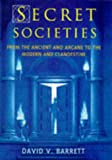 Secret Societies, David Barrett, 0713726474