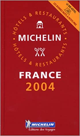 Michelin the Red Guide France 2004