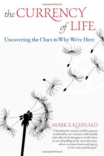 (The Currency of Life: Uncovering the Clues to Why We're Here)
