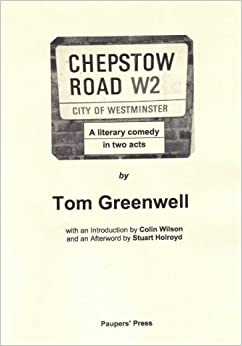 Chepstow Road: A Literary Comedy in Two Acts (Colin Wilson Studies)