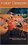 Candle Magic Works: Benefits of Hindu Prayer and Intention Based Candles