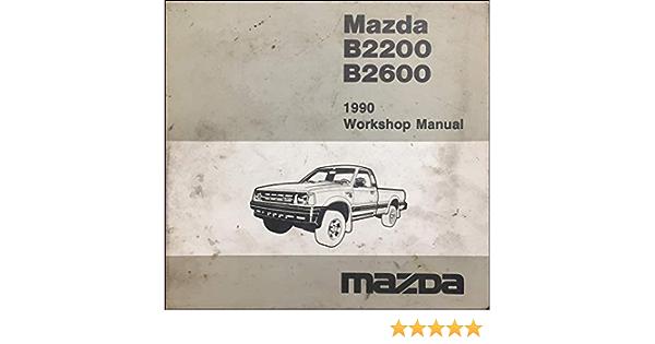 1990 Mazda B2200 B2600 Truck Service Repair Workshop Shop Manual Oem W Binder Mazda Amazon Com Books