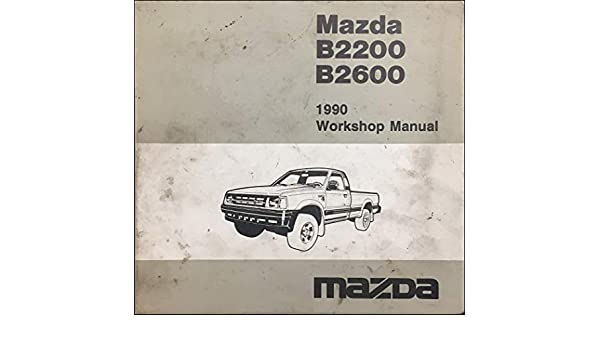 1990 Mazda B2200 B2600 TRUCK Service Repair Workshop Shop