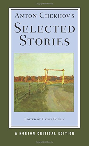 Anton Chekhov's Selected Stories (First Edition)  (Norton Critical Editions)