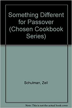 Book Something Different for Passover (Chosen Cookbook Series) by Zell Schulman (1986-03-03)