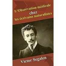 L'Observation médicale chez les écrivains naturalistes (French Edition)