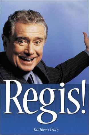 Regis!: The Unauthorized Biography ebook