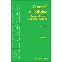 Conseils à l'officine - guide du suivi pharmaceutique