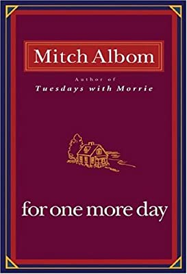 For One More Day: Albom, Mitch: 9781401303273: Amazon.com: Books