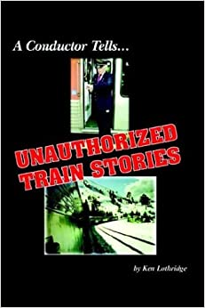 Book A Conductor Tells... Unauthorized Train Stories