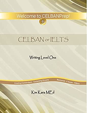 CELBANPrep Writing Level One Textbook: CELBAN or IELTS Review Material ~  Test Taking Strategies for How to Prepare for the Writing Task
