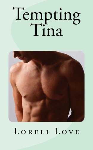 (Tempting Tina: an impossible erotic romance )