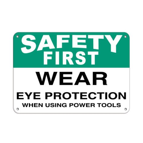 Sign Safety First Wear Eye Protection When Using Power Tools Aluminum Metal