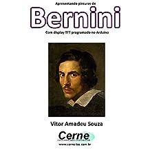 Apresentando pinturas de  Bernini Com display TFT programado no Arduino (Portuguese Edition)