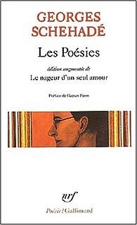 Les Poésies, édition augmentée de 'Le Nageur d'un seul amour' par Georges Schehadé