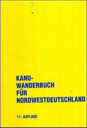 Kanu-Wanderbuch für Nordwestdeutschland