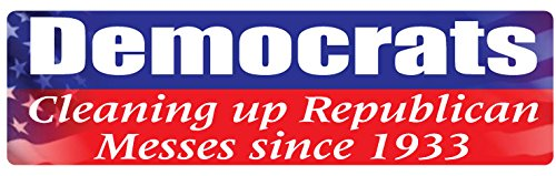 Bumper Sticker for Cars, Trucks - Democrats, Cleaning Up Republican Messes Since 1933 - Professional Vinyl Decal | Made in USA - 3