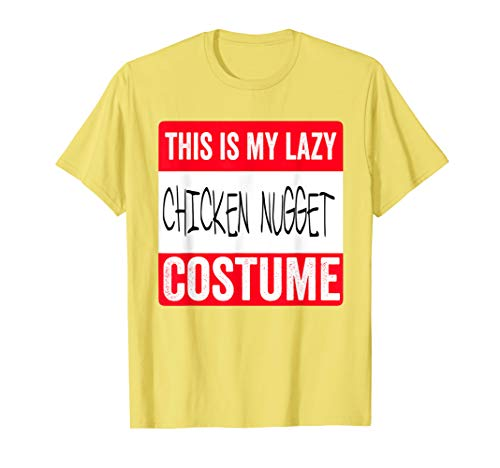 This is my lazy Chicken Nugget costume Shirt Halloween