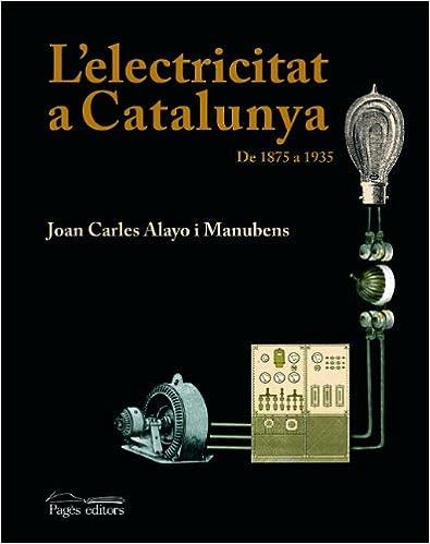 Libros electrónicos gratuitos para descargar en pdf. L'electricitat a Catalunya: De 1875 a 1935 (Visió) PDF FB2 iBook