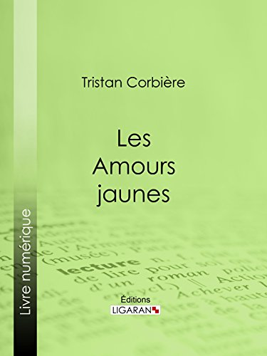 Les Amours jaunes (French Edition)