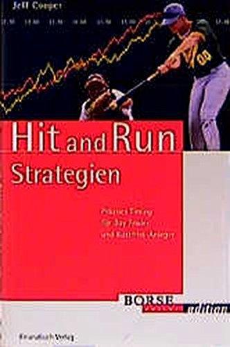 Hit and Run Strategien: Präzises Timing für Day Trader und Kurzfrist-Anleger (Börse Online Edition) Gebundenes Buch – September 1999 Jeff Cooper FinanzBuch Verlag 3932114264 M3932114264