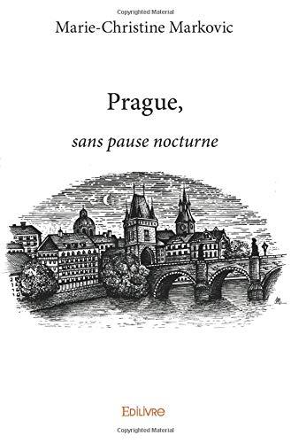 Prague, sans pause nocturne