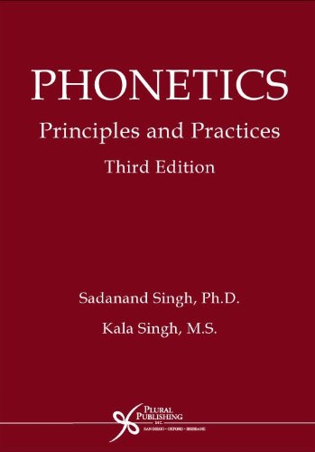 Phonetics: Principles and Practices, Third Edition