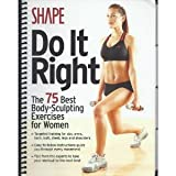 img - for Shape Do It Right (The 75 Best Body-Sculpting Exercises for Women) book / textbook / text book