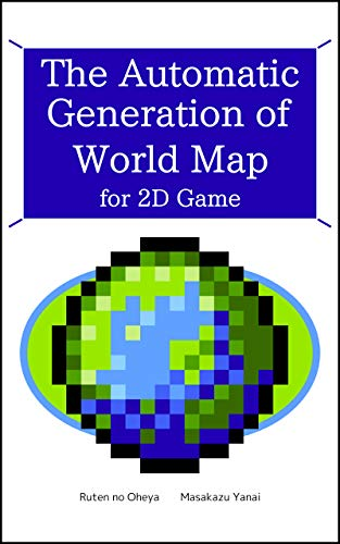 The Automatic Generation of World Map for 2D Game (Ruten's little tech book Book 1)]()