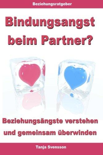 Bindungsangst beim Partner? - Beziehungsängste verstehen und gemeinsam überwinden
