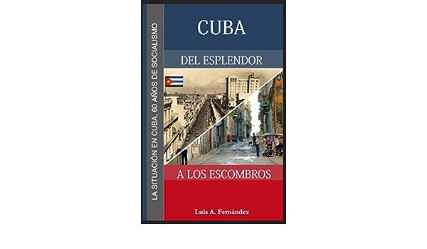 CUBA DEL ESPLENDOR A LOS ESCOMBROS: La situación en Cuba, 60 ...