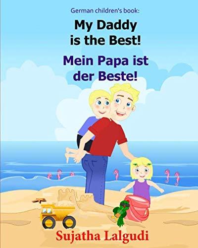 German children's book: My Daddy is the Best. Mein Papa ist der Beste: German books for children.(Bilingual Edition) English German children's picture … German books for children:) (German Edition)